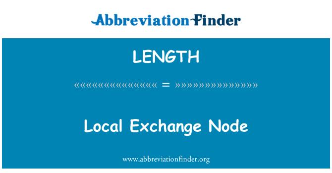 LENGTH: Nodo local Exchange