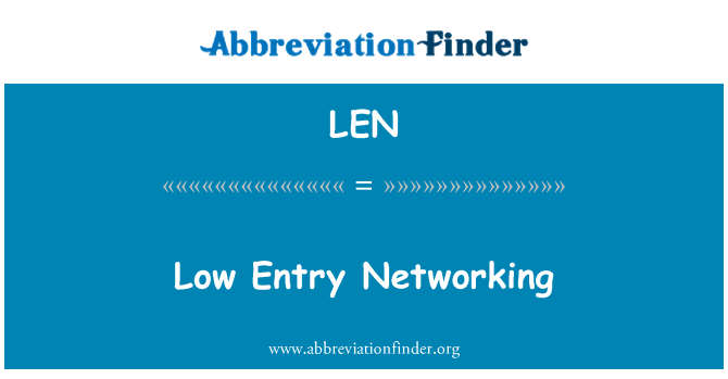 LEN: Low Entry Networking