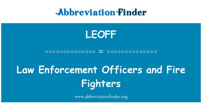 LEOFF: Õiguskaitseametnike ja tuletõrjujad