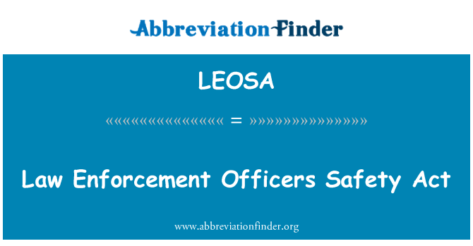 LEOSA: Law Enforcement Officers Safety Act