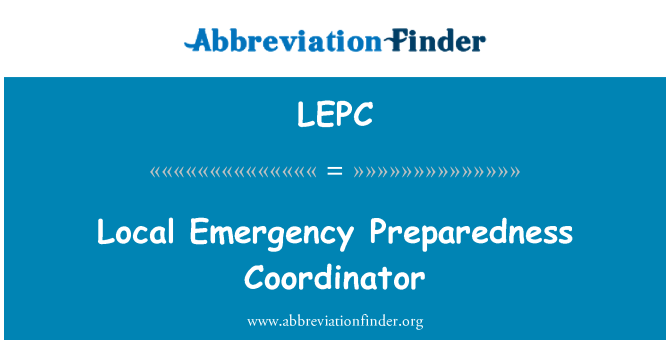 LEPC: Local Emergency Preparedness Coordinator