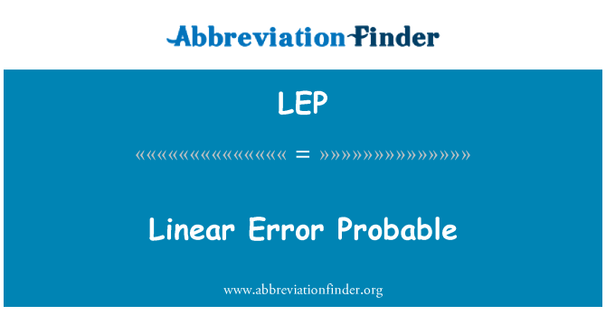 LEP: Linear Error Probable