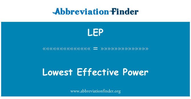 LEP: Lowest Effective Power