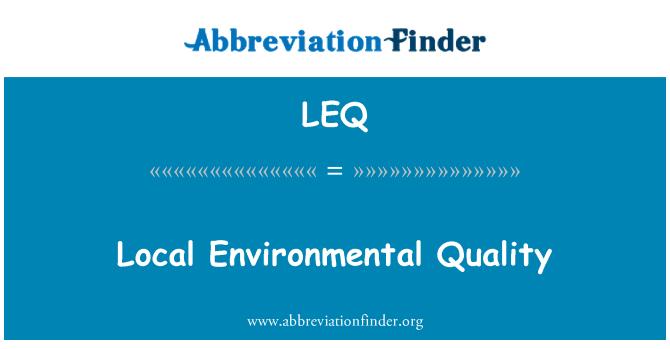 LEQ: Local Environmental Quality