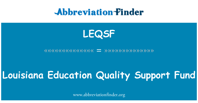 LEQSF: Louisiana Education Quality Support Fund