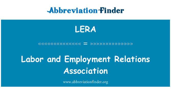 LERA: Labor and Employment Relations Association