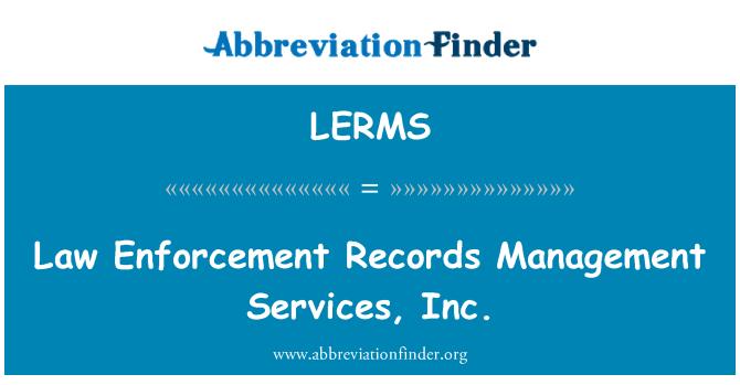 LERMS: Law Enforcement Records Management Services, Inc.