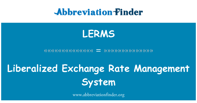 LERMS: Liberalized Exchange Rate Management System