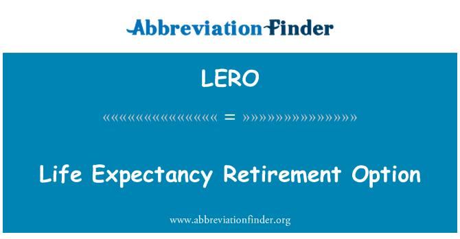 LERO: Life Expectancy Retirement Option