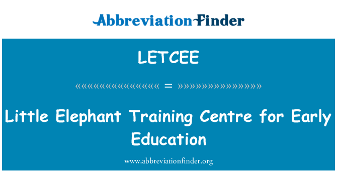 LETCEE: Little Elephant Training Centre for Early Education