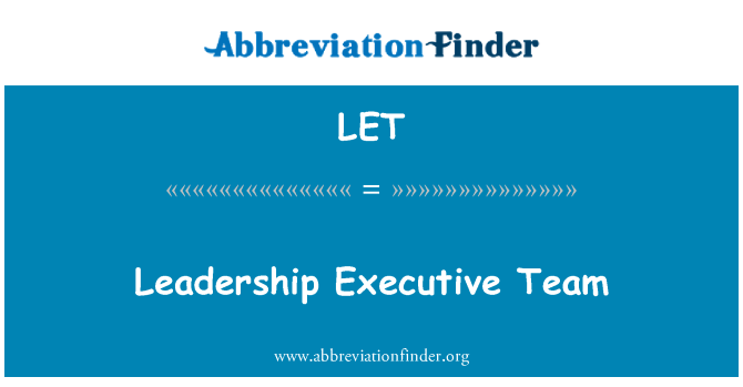 LET: Leadership Executive Team