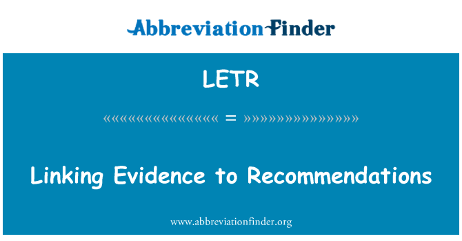 LETR: Linking Evidence to Recommendations