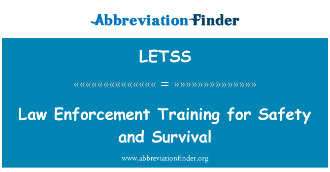 LETSS: Law Enforcement Training for Safety and Survival