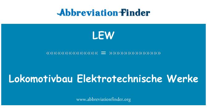LEW: Lokomotivbau Elektrotechnische Werke