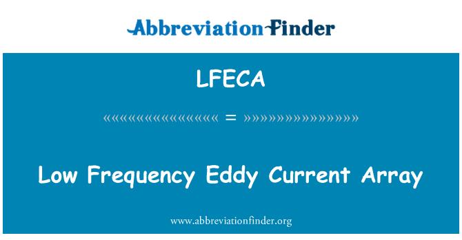 LFECA: Low Frequency Eddy Current Array