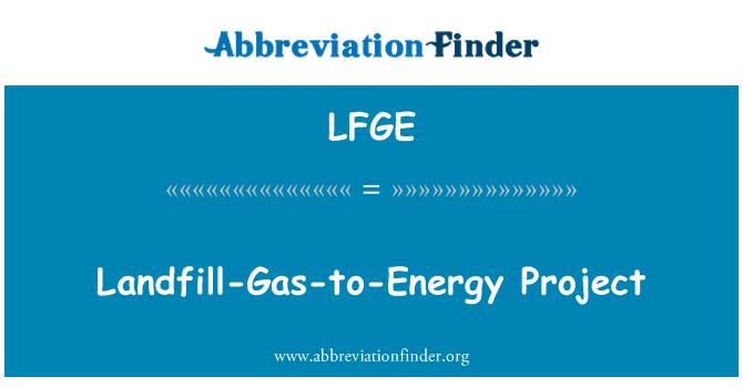 LFGE: Enerji için çöp gazı projesi