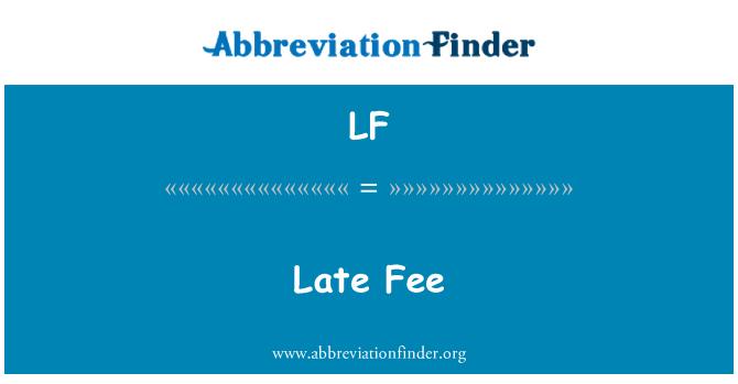 LF: Late Fee