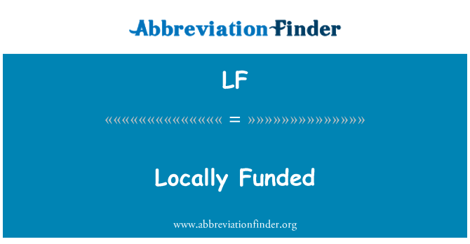 LF: Locally Funded