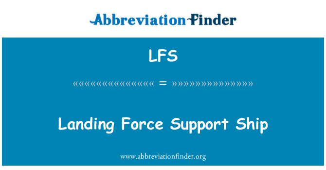 LFS: Landing Force Support Ship