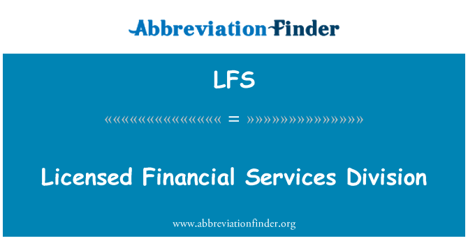 LFS: Licensed Financial Services Division