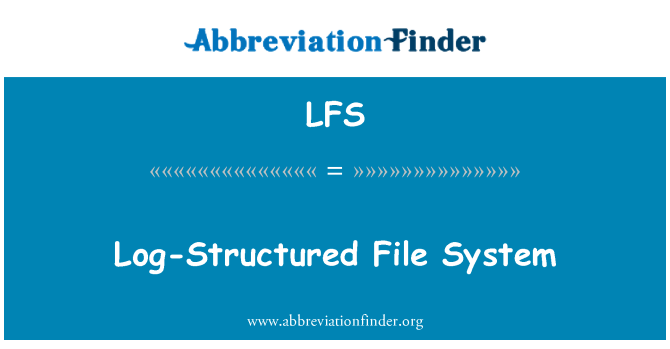 LFS: Log-Structured File System