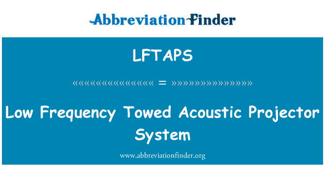 LFTAPS: Low Frequency Towed Acoustic Projector System
