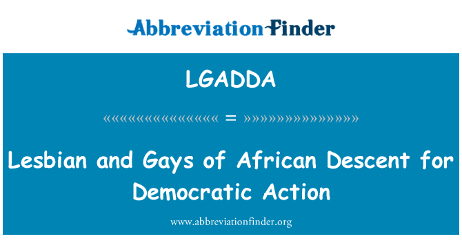 LGADDA: Lesbian and Gays of African Descent for Democratic Action