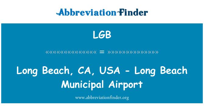 LGB: Long Beach, CA, USA - Long Beach Municipal Airport