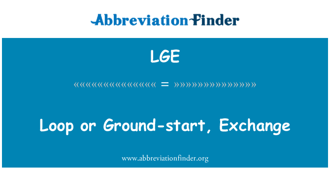 LGE: Loop or Ground-start, Exchange