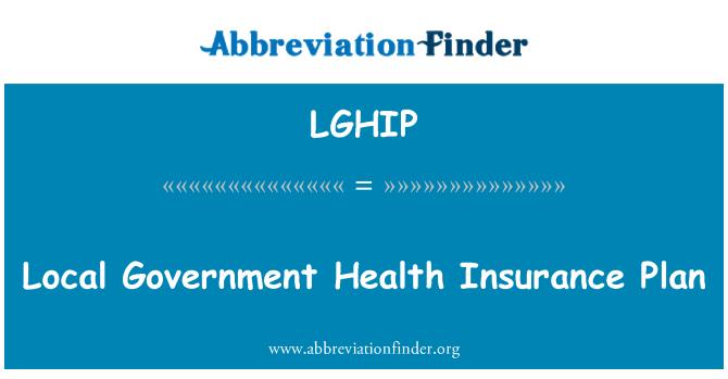 LGHIP: Local Government Health Insurance Plan