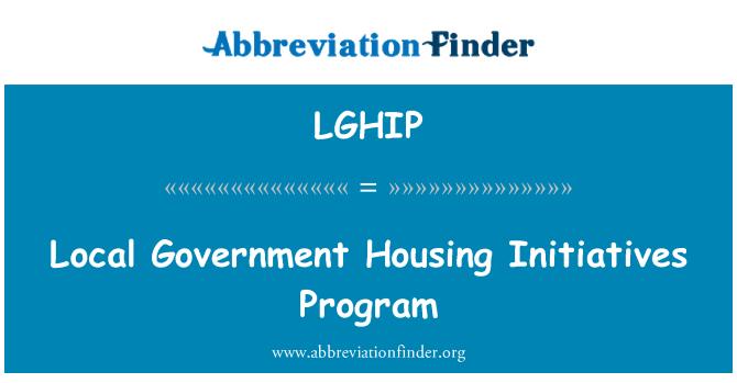 LGHIP: Local Government Housing Initiatives Program