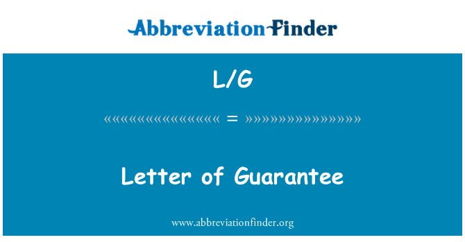 L/G: Letter of Guarantee
