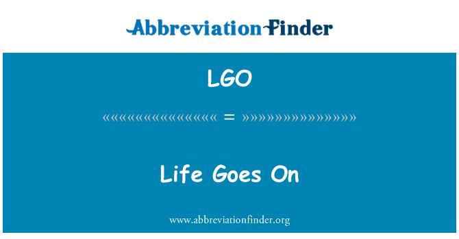 LGO: Life Goes On