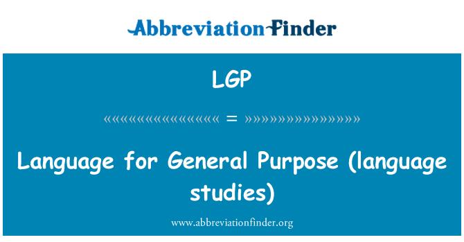 LGP: Language for General Purpose  (language studies)