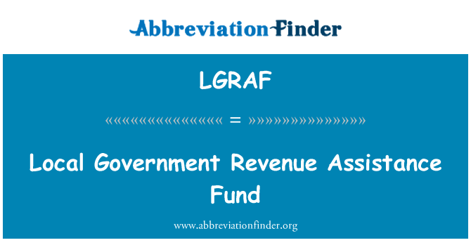 LGRAF: Local Government Revenue Assistance Fund