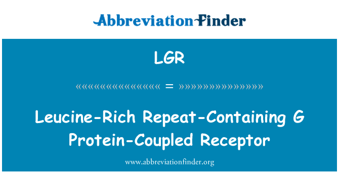 LGR: Leucine-Rich Repeat-Containing G Protein-Coupled Receptor