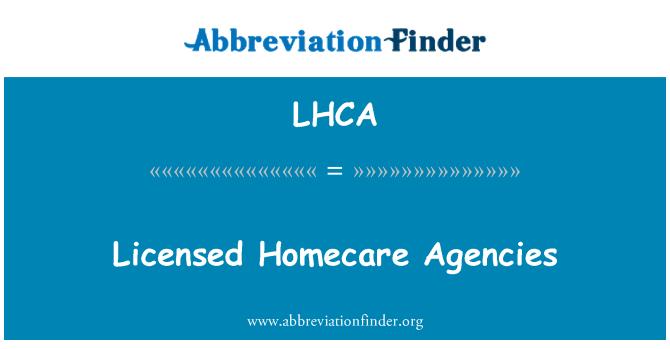 LHCA: Licensed Homecare Agencies