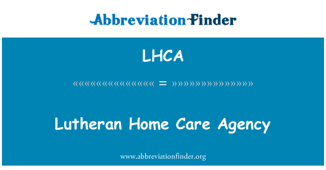 LHCA: Lutheran Home Care Agency