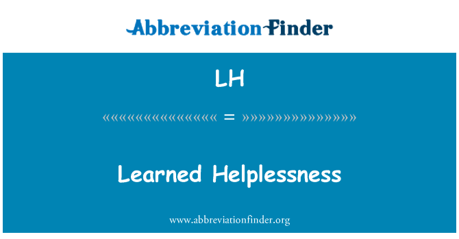 LH: Learned Helplessness