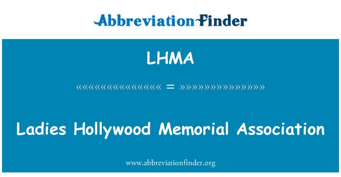 LHMA: Ladies Hollywood Memorial Association