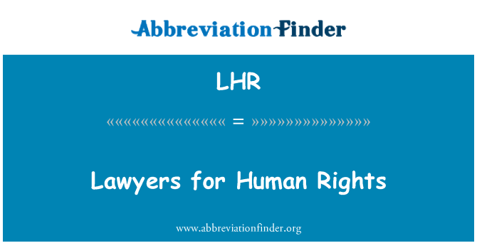LHR: Lawyers for Human Rights