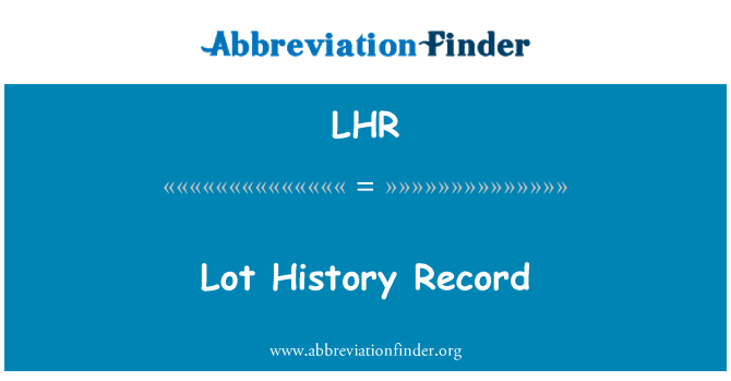 LHR: Lot History Record