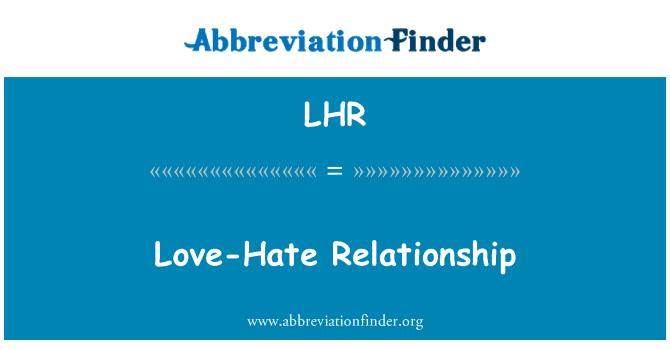 LHR: Love-Hate Relationship