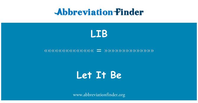 LIB: Let It Be