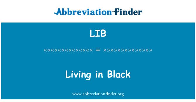 LIB: Living in Black
