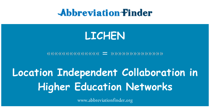 LICHEN: Location Independent Collaboration in Higher Education Networks
