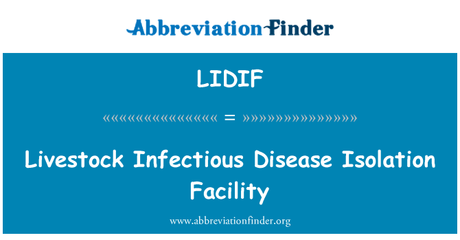 LIDIF: Livestock Infectious Disease Isolation Facility