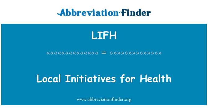 LIFH: Local Initiatives for Health