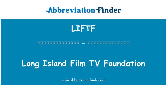 LIFTF: Long Island Film TV Foundation
