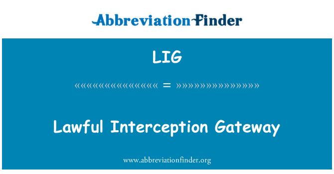 LIG: Lawful Interception Gateway